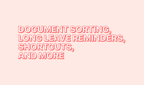 New in Humaans: Document Sorting, Long Leave Reminders, Shortcuts, and more